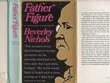Father Figure, Beverley Nichols, 0671213709