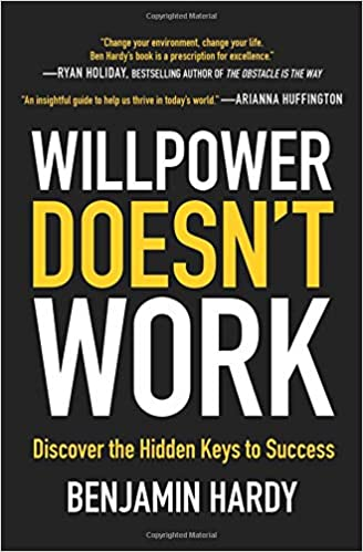 Amazon Fr Willpower Doesn T Work Discover The Hidden Keys