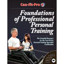 Foundations of Professional Personal Training by Canadian Fitness Professionals Inc. (Can-Fit-Pro) 1 Pap/Cdr edition (2007) Paperback