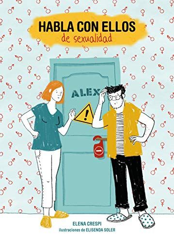 Habla con ellos de sexualidad por Elena Crespi,Elisenda Soler