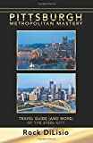img - for Pittsburgh Metropolitan Mastery: Travel Guide (and More) of the Steel City book / textbook / text book