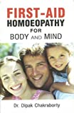 Body and Mind with Homoeopathy, D. Chakraborty, 8170219434