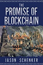 The Promise of Blockchain: Hope and Hype for an Emerging Disruptive Technology