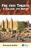 img - for Fire from Timbuktu: A Dialogue with History book / textbook / text book