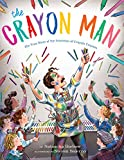 img - for The Crayon Man: The True Story of the Invention of Crayola Crayons book / textbook / text book