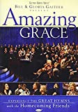 Bill and Gloria Gaither and Their Homecoming Friends: Amazing Grace