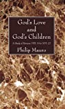 GodÕs Love and GodÕs Children, Philip Mauro, 1620325284