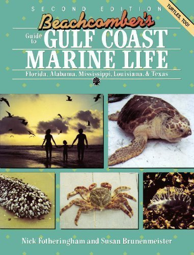 Beachcomber's Guide to Gulf Coast Marine Life: Florida, Alabama, Mississippi, Louisiana, & Texas by Nick Fotheringham - Florida Jupiter Shopping Mall