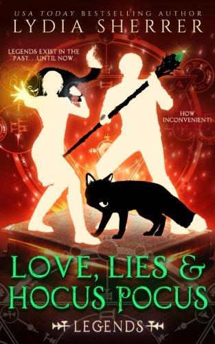 Love, Lies, and Hocus Pocus: Legends: (The Lily Singer Adventures, Book 4) (Volume 4) (Magic Pocus Hocus)