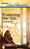 Protecting Her Son, Joan Kilby, 0373606966