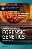 An Introduction to Forensic Genetics (Essential Forensic Science), William Goodwin, Adrian Linacre, Sibte Hadi, 0470710195