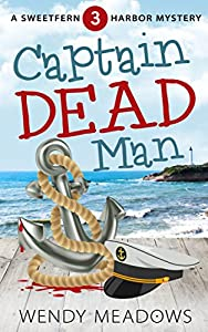 Captain Dead Man (Sweetfern Harbor Mystery Book 3)