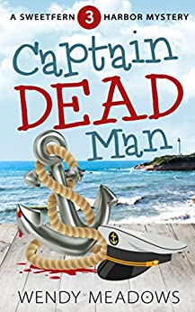 Captain Dead Man (Sweetfern Harbor Mystery Book 3) by [Meadows, Wendy]