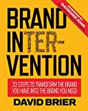 img - for Brand Intervention: 33 Steps to Transform the Brand You Have into the Brand You Need book / textbook / text book