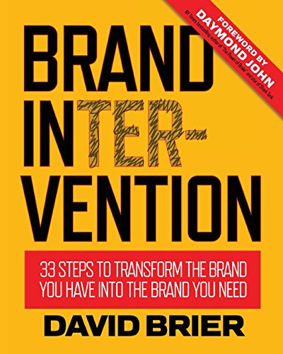 Brand Intervention: 33 Steps to Transform the Brand You Have into the Brand You Need