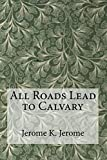 img - for All Roads Lead to Calvary book / textbook / text book