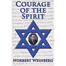 Courage of the Spirit by Norbert Weinberg (2014-04-09)