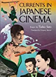Currents in Japanese Cinema, Tadao Sato, 0870118153