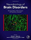 Neurobiology of Brain Disorders : Biological Basis of Neurological and Psychiatric Disorders, , 0123982707