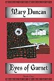 Eyes of Garnet, Mary Duncan, 1456565400