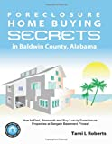 Foreclosure Home Buying Secrets in Baldwin County, Alabama, Tami Roberts, 1463607849
