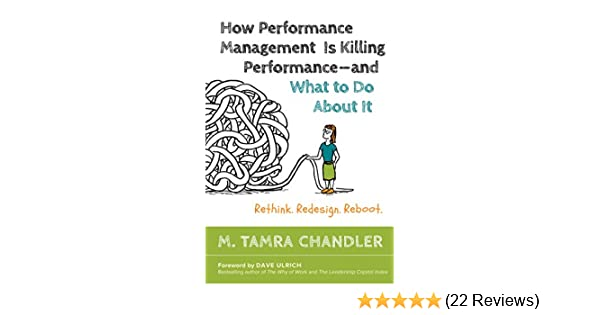 Amazon how performance management is killing performanceand amazon how performance management is killing performanceand what to do about it rethink redesign reboot ebook m tamra chandler dave ulrich fandeluxe Gallery