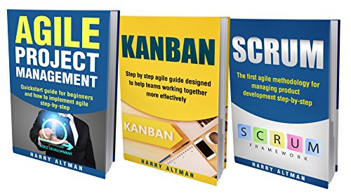 AGILE: THE BIBLE: 3 Manuscripts - Agile Project Management, Kanban & Scrum