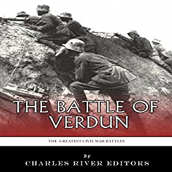 The Greatest Battles in History: The Battle of Verdun