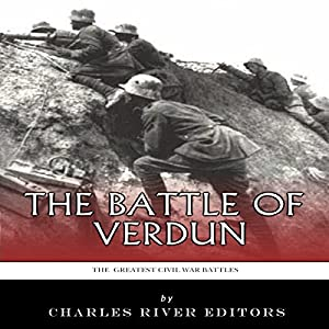 The Greatest Battles in History: The Battle of Verdun Audiobook