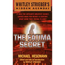 The Fatima Secret (Whitley Streiber's Hidden Agendas)