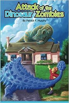 Descargar Con Torrents Attack Of The Dinosaur Zombies Libro Epub