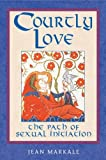 Courtly Love: The Path of Sexual Initiation by Jean Markale (2000-11-02)