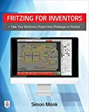 img - for Fritzing for Inventors: Take Your Electronics Project from Prototype to Product book / textbook / text book