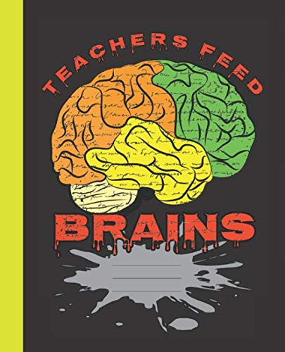 Teachers Feed Brains Creepy Cute Halloween  Composition Wide-ruled Blank line School Paper Notebook (Halloween spooky covers:  Fun School Supplies & Stuff)]()