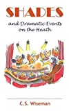 Shades and Dramatic Events on the Heath, Clive Sidney Wiseman, 8461659392