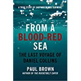 From A Blood-Red Sea: The Last Voyage of Daniel Collins