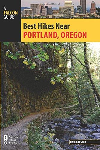 Best Hikes Near Portland, Oregon (Best Hikes Near Series)