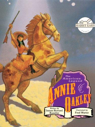 Annie Oakley (Rabbit Ears: A Classic Tale - Oakleys Classic