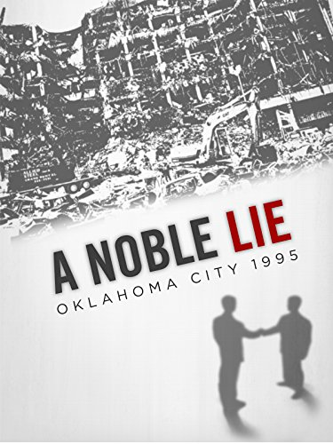 A Noble Lie: Oklahoma City 1995 by