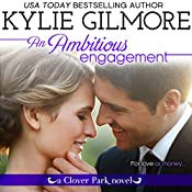 An Ambitious Engagement: Clover Park, Book 8 | Kylie Gilmore