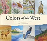 Colors of the West: An Artist's Guide to Nature's Palette