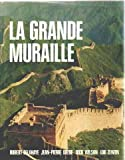 img - for La Grande Muraille book / textbook / text book