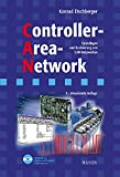 img - for Controller- Area- Network. Grundlagen, Protokolle, Bausteine, Anwendungen. book / textbook / text book