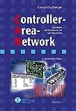 Controller-Area-Network: Grundlagen, Protokolle, Bausteine, Anwendungen