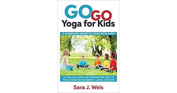 Amazon.com: Go Go Yoga for Kids: A Complete Guide to Using ...