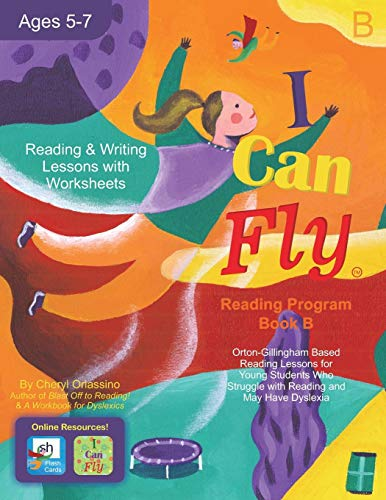 """""""I Can Fly - Reading Program, Book B: Orton-Gillingham Based Reading Lessons for Young Students Who Struggle with Reading and May Have Dyslexia"""