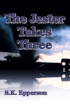 The Jester Takes Three by [Epperson, S.K.]