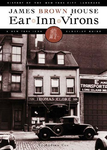 Ear Inn Virons: History of the New York City Landmark--James Brown House and West Soho Neighborhood by Andrew Coe - Soho Shopping Stores York New