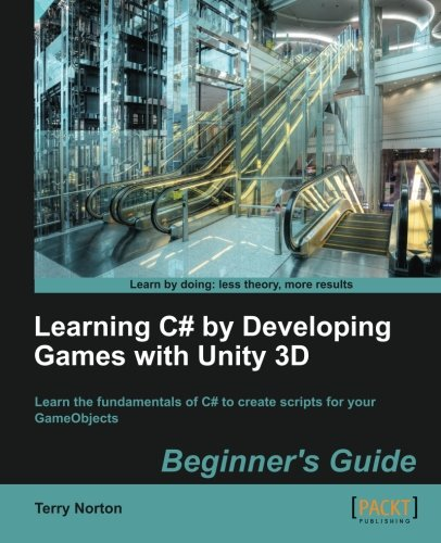 Learning C# by Developing Games with Unity 3D Beginner's Guide by Norton Terry