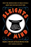Sleights of Mind, Stephen L. Macknik and Susana Martinez-Conde, 0312611676